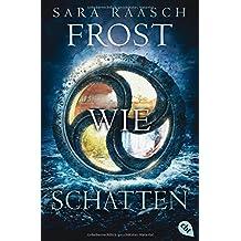 Frost wie Schatten (Die Ice like Fire-Reihe, Band 3)