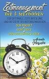 Zeitmanagement: Die 5 Methoden für optimale Zeiteinteilung und bessere Selbstorganisation.