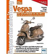 Vespa GTS- und GTV-Modelle 125, 250, 300 i.e. - ab Modelljahr 2005: mit wassergekühltem Viertakt-Einspritzmotor
