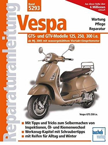 Vespa GTS- und GTV-Modelle 125, 250, 300 i.e.  -  ab Modelljahr 2005: mit wassergekühltem...