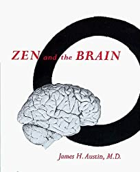 Zen and the Brain: Toward an Understanding of Meditation and Consciousness by James H Austin (1998-03-31)
