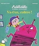"""Afficher """"Adélidélo : le bonheur, c'est son boulot ! Va-t'en, colère !"""""""