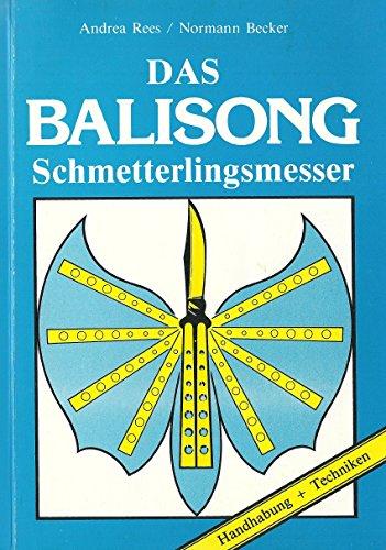 Das Balisong - Schmetterlingsmesser. Handhabung und Techniken