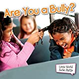 Are You A Bully? (Little World Social Skills) (English Edition)