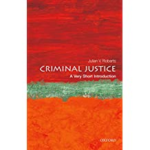 Criminal Justice: A Very Short Introduction (Very Short Introductions Book 441) (English Edition)