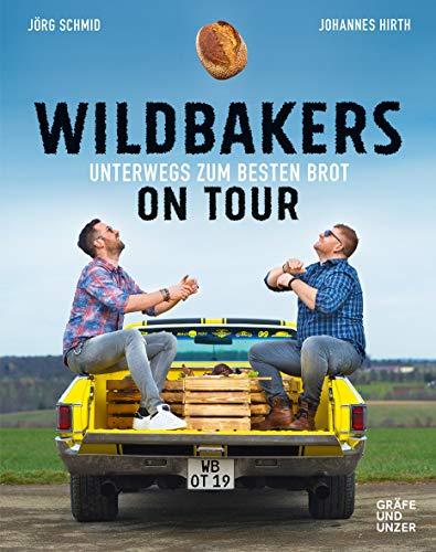 Wildbakers on Tour: Unterwegs zum besten Brot (Gräfe und Unzer Einzeltitel)