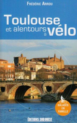 Toulouse et Alentours a Vélo par Arrou Frédéric