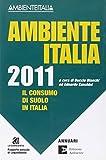 Ambiente Italia 2011. Il consumo di suolo in Italia