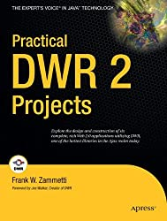 Practical DWR 2 Projects (Expert's Voice in Java): Explore the design and construction of six complete, rich Web 2.0 applications utilizing DWR, one of the hottest libraries in the Ajax realm today.