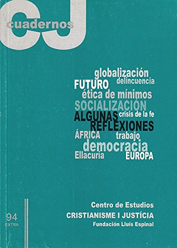 CUADERNOS CRISTIANISME I JUSTÍCIA Nº 94 (Pasado y futuro de la evangelización; La cultura de la solidaridad internacional en España; Fundamentalismo: entre la perplejidad, la c