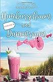 Himbeerschaum und Dünentraum: Ostseeliebe 3