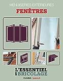 Menuiseries extérieures : Fenêtres (L'essentiel du bricolage) (French Edition)