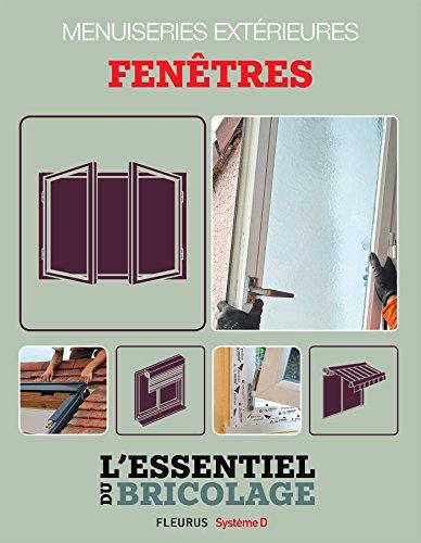 Menuiseries extérieures : Fenêtres (L'essentiel du bricolage)