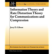 Information Theory and Rate Distortion Theory for Communications and Compression (Synthesis Lectures on Communications, Band 9)
