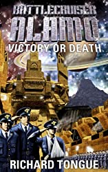 Battlecruiser Alamo: Victory or Death (Battlecruiser Alamo Series Book 3) (English Edition)