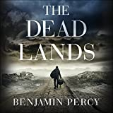 The Dead Lands by Benjamin Percy front cover