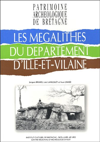 Les mégalithes du département d'Ille-et-Vilaine par Jacques Briard