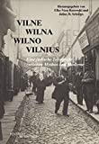 Vilne - Wilna - Wilno - Vilnius: Eine jüdische Topografie zwischen Mythos und Moderne -