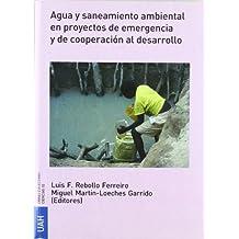 Agua y saneamiento ambiental en proyectos de emergencia y de cooperación al desarrollo (Obras Colectivas Ciencias)