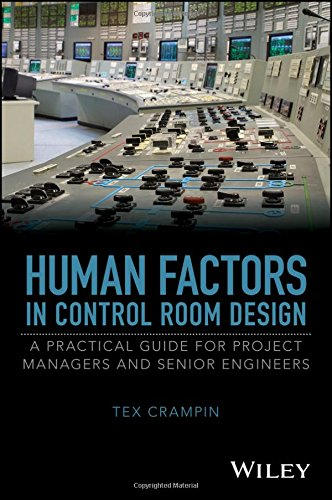 Human Factors in Control Room Design A Practical Guide for Project