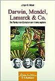 Darwin, Mendel, Lamarck & Co.: Die Partitur der Evolution zum Homo sapiens (Wissen & Leben) - Jürgen G Meyer