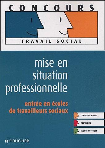 Mise en situation professionnelle : Entrée en écoles de travailleurs sociaux