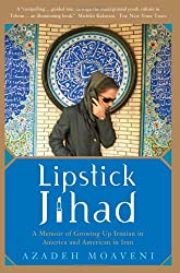 By Moaveni, Azadeh [ [ Lipstick Jihad: A Memoir of Growing Up Iranian in America and American in Iran[ LIPSTICK JIHAD: A MEMOIR OF GROWING UP IRANIAN IN AMERICA AND AMERICAN IN IRAN ] By Moaveni, Azadeh ( Author )Mar-28-2006 Paperback ] ] Mar-2006[ Paperback ]