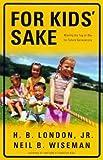 Best Baker Pub Group/Baker Books Books Kids - For Kids' Sake: Winning the Tug-of-War for Future Review