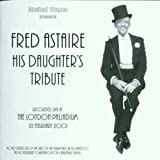 Various: Fred Astaire - His Daughter's Tribute (Live) (Audio CD)