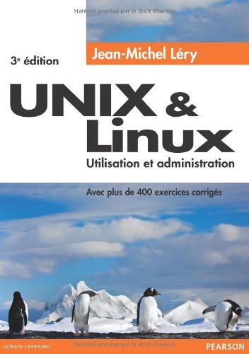 Unix et Linux : Utilisation et administration par Jean-Michel Léry