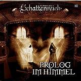 Schattenreich - Folge 10: Prolog im Himmel. Hörspiel.