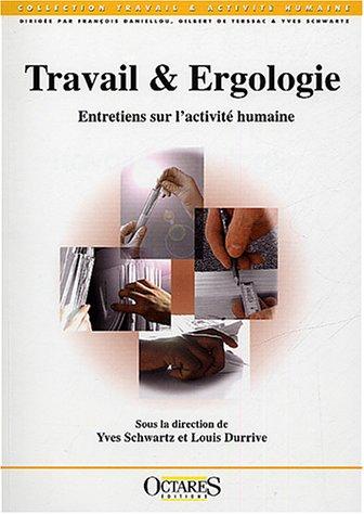 Travail et Ergologie. Entretiens sur l'activité humaine (1) par Yves Schwartz, Louis Durrive, (sous la direction de)