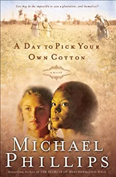 A Day to Pick Your Own Cotton (Shenandoah Sisters Book #2) par [Phillips, Michael]