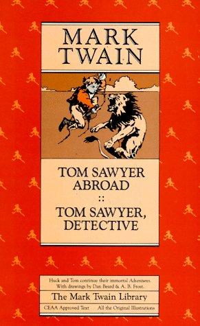 Tom Sawyer abroad ; Tom Sawyer, detective