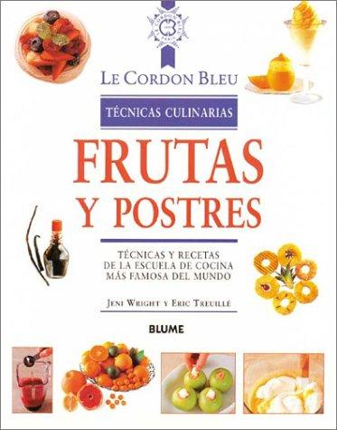 Descargar Libro Frutas y postres tecnicas culinarias (Le Cordon Bleu Tecnicas Culinarias / Le Cordon Bleu Culinary Techniques) de Unknown