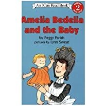 Amelia Bedelia and the Baby by Peggy Parish (1982-06-01)