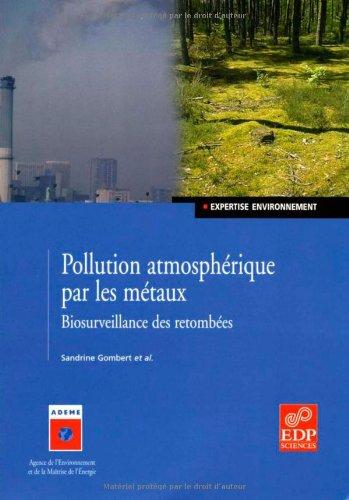 Pollution atmosphérique par les métaux : Biosurveillance des retombées