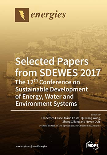 (Selected Papers from SDEWES 2017: The 12th Conference on Sustainable Development of Energy, Water and Environment Systems)