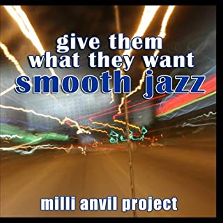 Give Them What They Want: Smooth Jazz 2