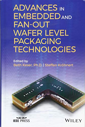 Advances in Embedded and Fan-Out Wafer Level Packaging Technologies (Wiley - IEEE) (Logik-schaltkreis-design)