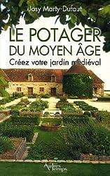 Le potager du Moyen Age : Créez votre jardin médiéval