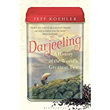 Darjeeling: A History of the World's Greatest Tea