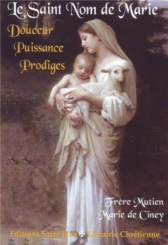 Le saint nom de Marie, Douceur, Puissance, Prodiges