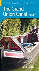 Grand Union Canal (South): A Towpath Guide (Towpath Guides)