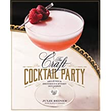 The Craft Cocktail Party: Delicious Drinks for Every Occasion (English Edition)