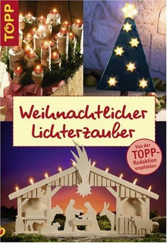 Preisvergleich Produktbild Weihnachtlicher Lichterzauber: filigran und bunt: Lichterketten, Kerzenhalter, Schwibbögen, Sterne...