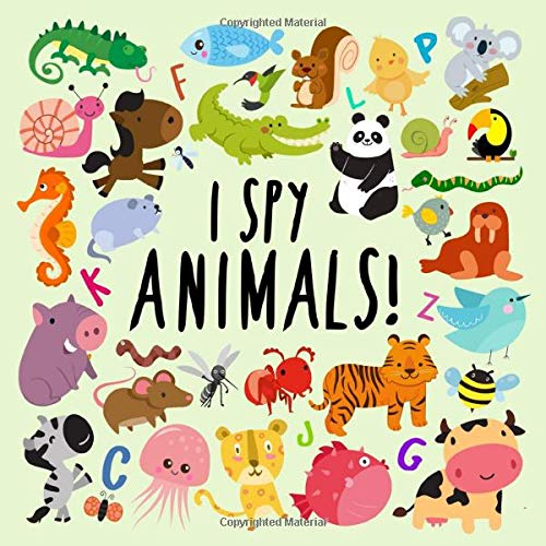 I Spy - Animals!: A Fun Guessing Game for 2-4 Year Olds