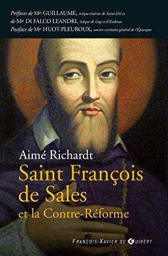 François de Sales et la Contre Reforme par Aimé Richardt