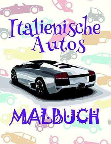 Malbuch Italienische Autos ✎: Das beste Malbuch für Kindergarten von 4 bis 10 Jahren! ✌ (Malbuch Italienische Autos - A SERIES OF COLORING BOOKS, Band 1)