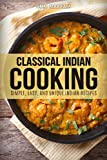 Best Indian Cookbooks - Classical Indian Cooking: Simple, Easy, and Unique Indian Review